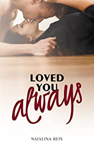 Loved You Always: A Best Friends to Lovers Romance