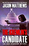 The Kremlin's Candidate (The Red Sparrow Trilogy)