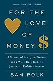 For the Love of Money: A Memoir