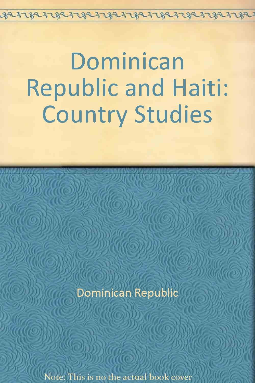 Dominican Republic and Haiti: Country studies (Area handbook series)
