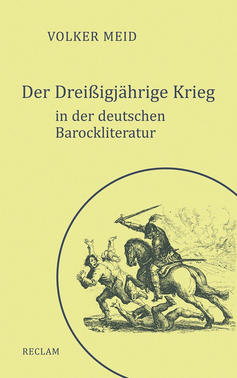 Der Dreißigjährige Krieg in der deutschen Barockliteratur Gebundenes Buch – 3. November 2017 Volker Meid Reclam Philipp jun. GmbH