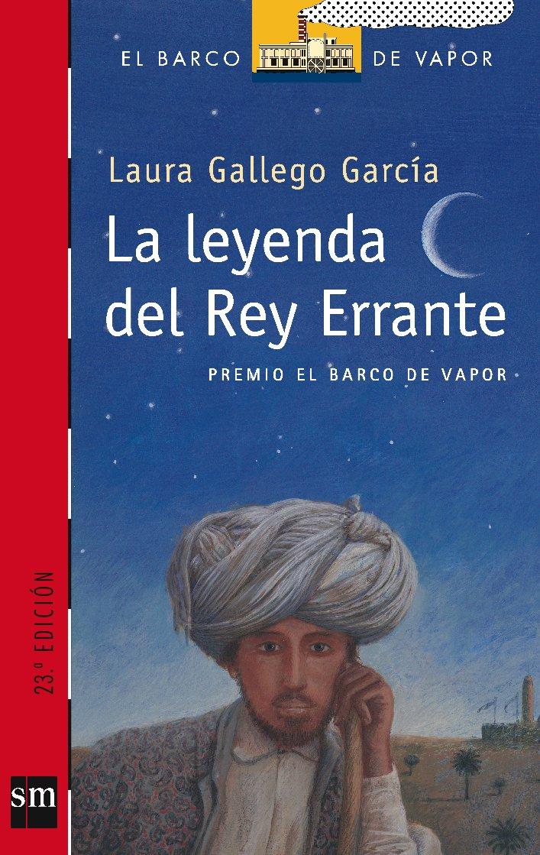 La leyenda del Rey Errante (Barco de Vapor Roja): Amazon.es: Laura Gallego  García: Libros