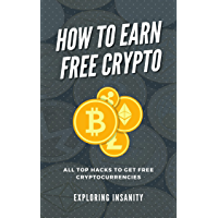 How to Get Free Crypto : 50+ Resources to Earn Free Cryptocurrencies & More (How to Earn Passive Income Online) (English…