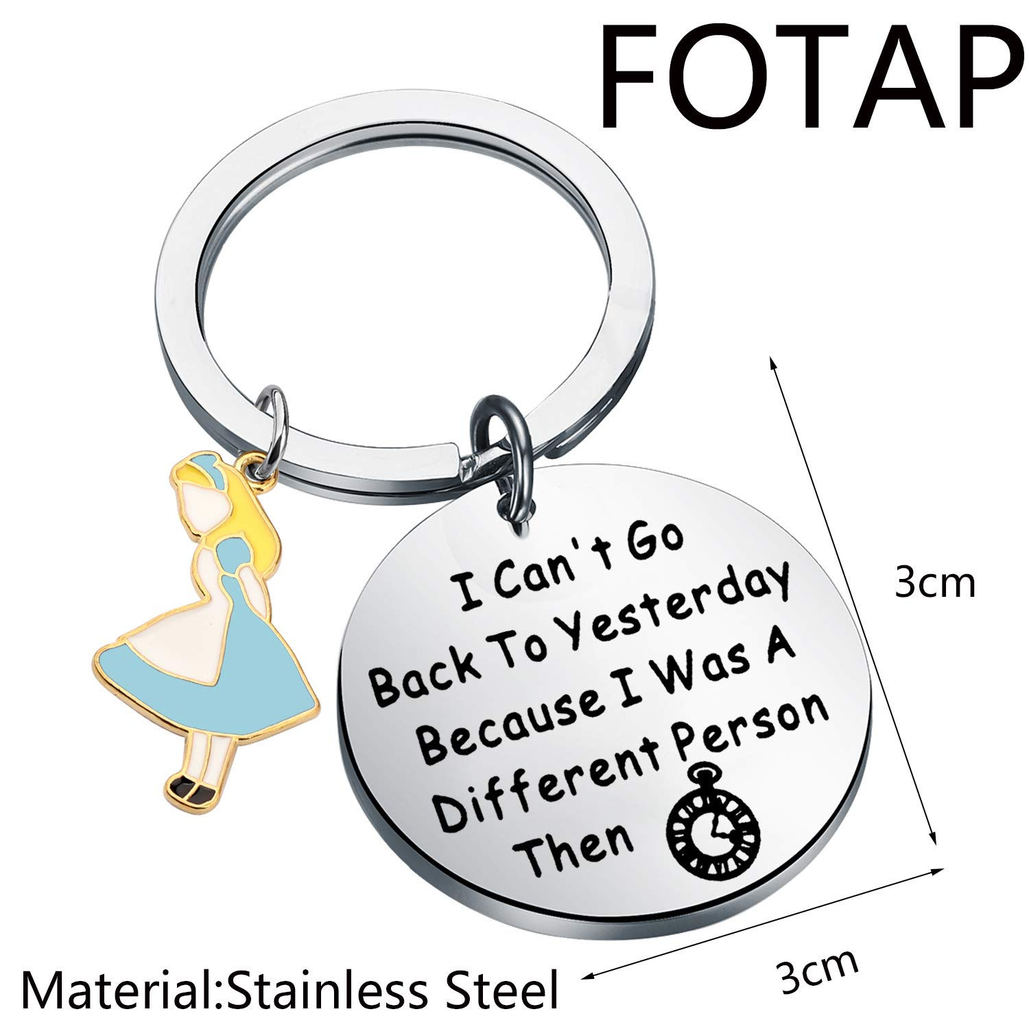 FOTAP Alice Gift I Cant Go Back to Yesterday Because I was A Different Person Then Keychain Alice in Wonderland Gift Wonderland Keychain Quotes About Life.