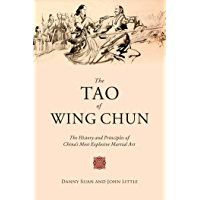 The Tao of Wing Chun: The History and Principles of China's Most Explosive Martial Art (English Edition)