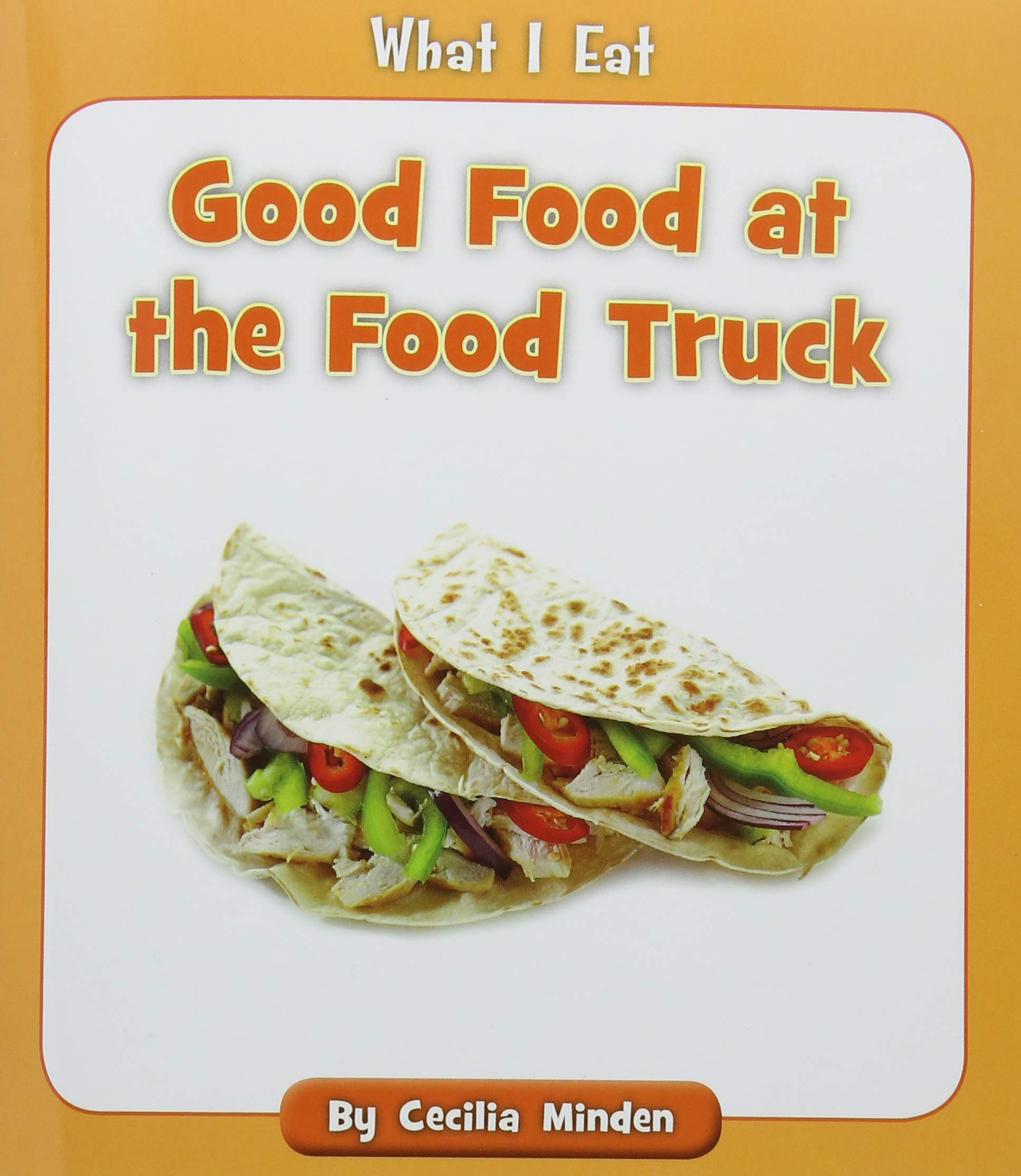 Download Good Food at the Food Truck (What I Eat) PDF