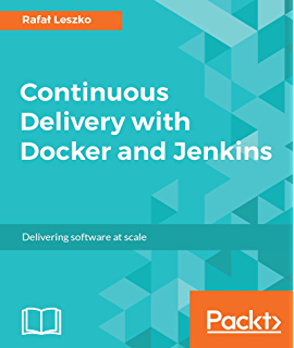 Amazon pro continuous delivery with jenkins 20 ebook nikhil continuous delivery with docker and jenkins delivering software at scale fandeluxe Images