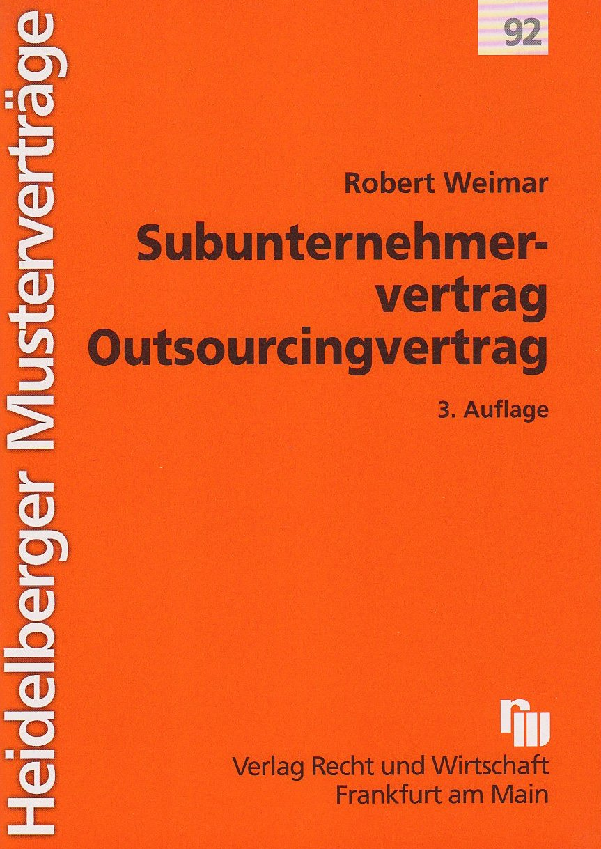 Subunternehmervertrag - Outsourcingvertrag (Heidelberger Musterverträge)