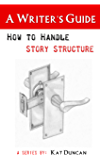 How to Handle Story Structure: A Writer's Guide