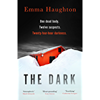 The Dark: The unputdownable and pulse-raising Sunday Times Crime Book of the Month