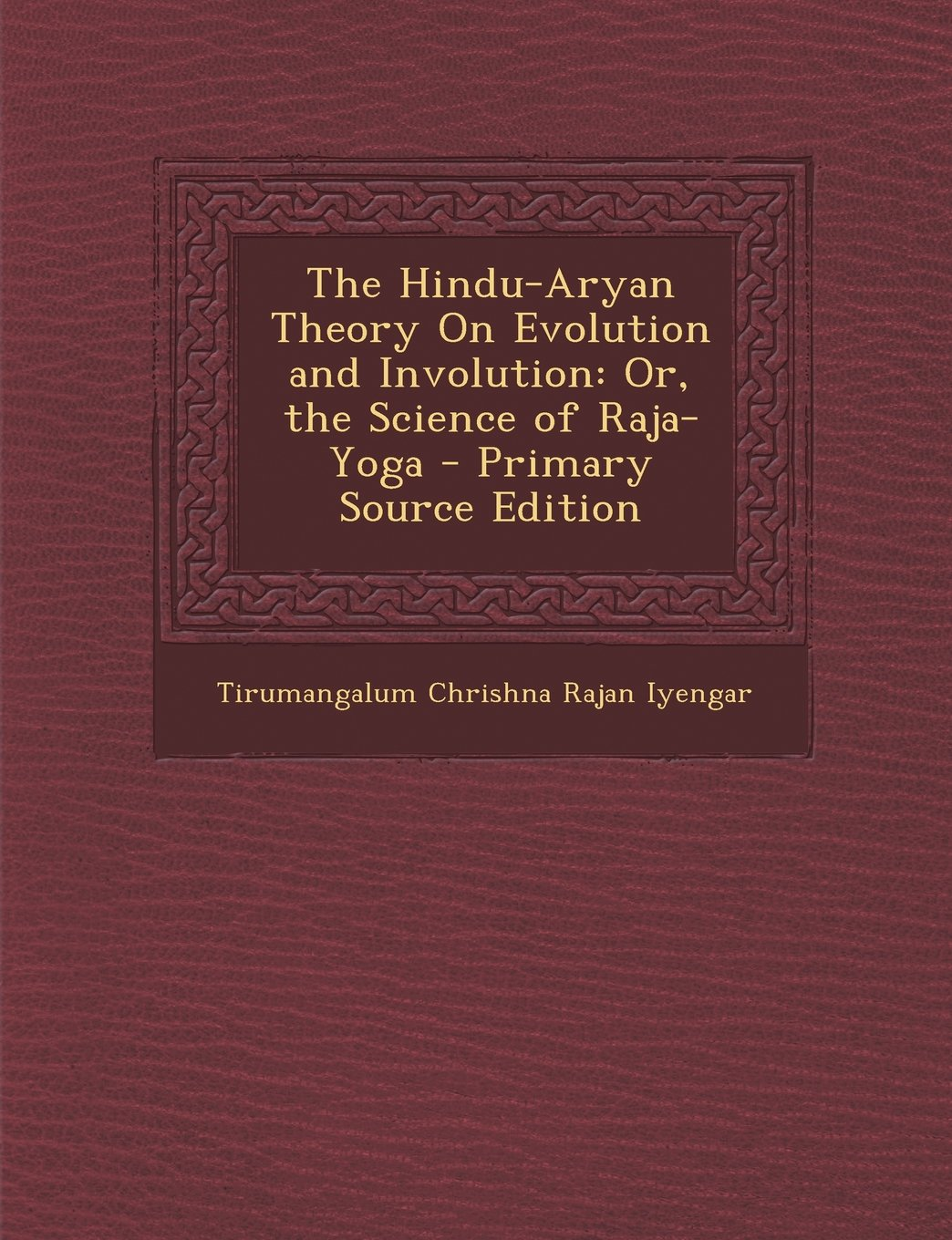 Download The Hindu-Aryan Theory On Evolution and Involution: Or, the Science of Raja-Yoga ebook