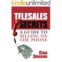 TELESALES SECRETS: A Guide To Selling On The Phone
