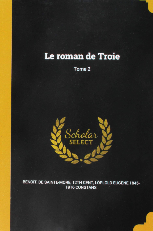 Download Le Roman de Troie; Tome 2 (French Edition) ebook