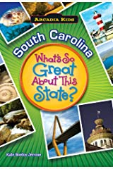 South Carolina: What's So Great About This State? (Arcadia Kids) Paperback