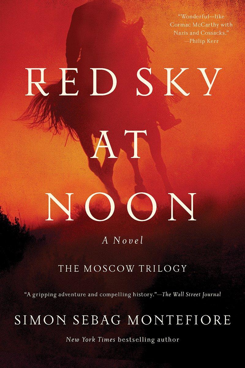 Amazon.com: Red Sky at Noon: A Novel (The Moscow Trilogy) (9781681779072):  Simon Sebag Montefiore: Books