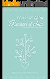 Semillas para renacer el alma: Cuentos para crecer como persona (Spanish Edition)