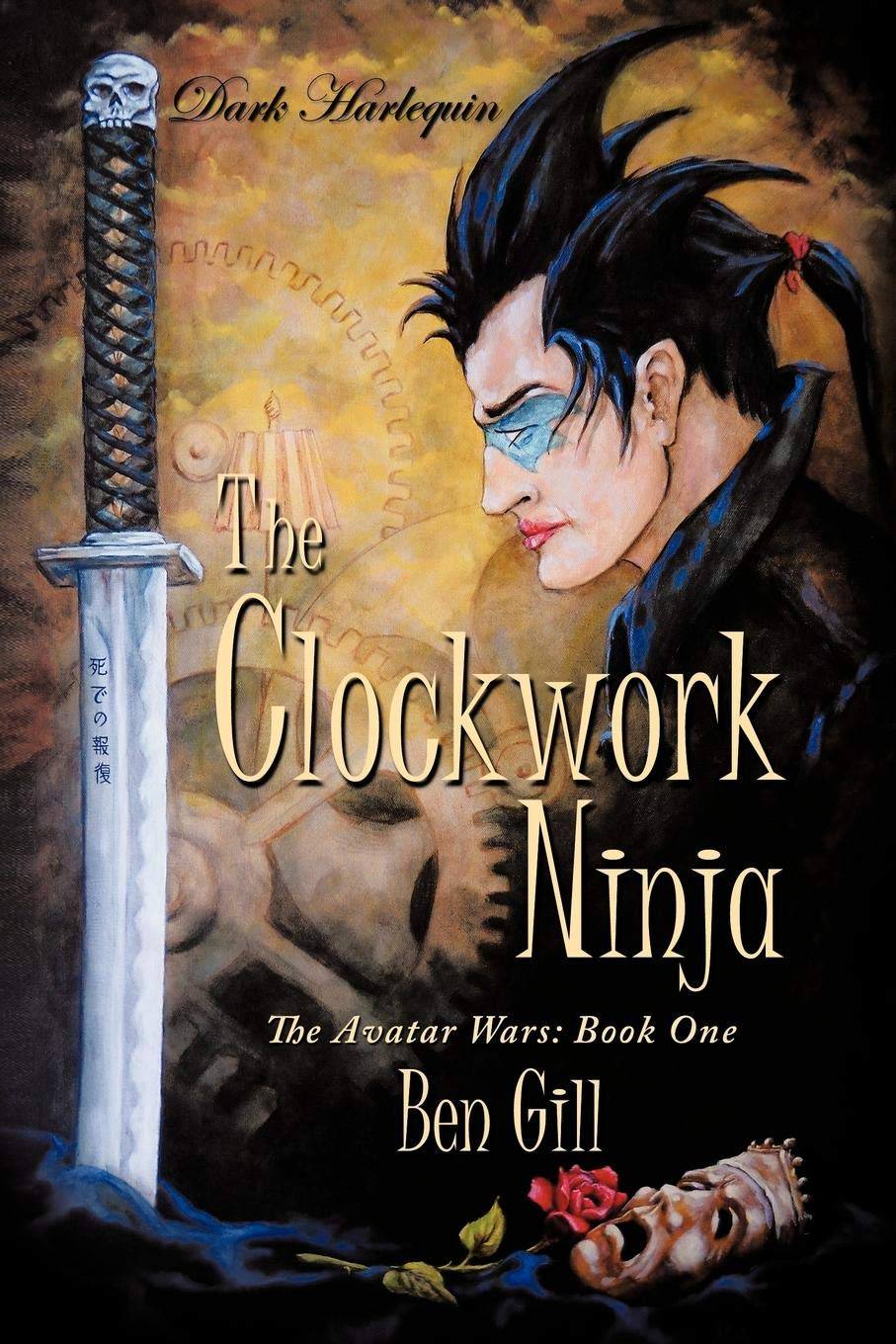 Dark Harlequin: The Clockwork Ninja: The Avatar Wars: Book ...