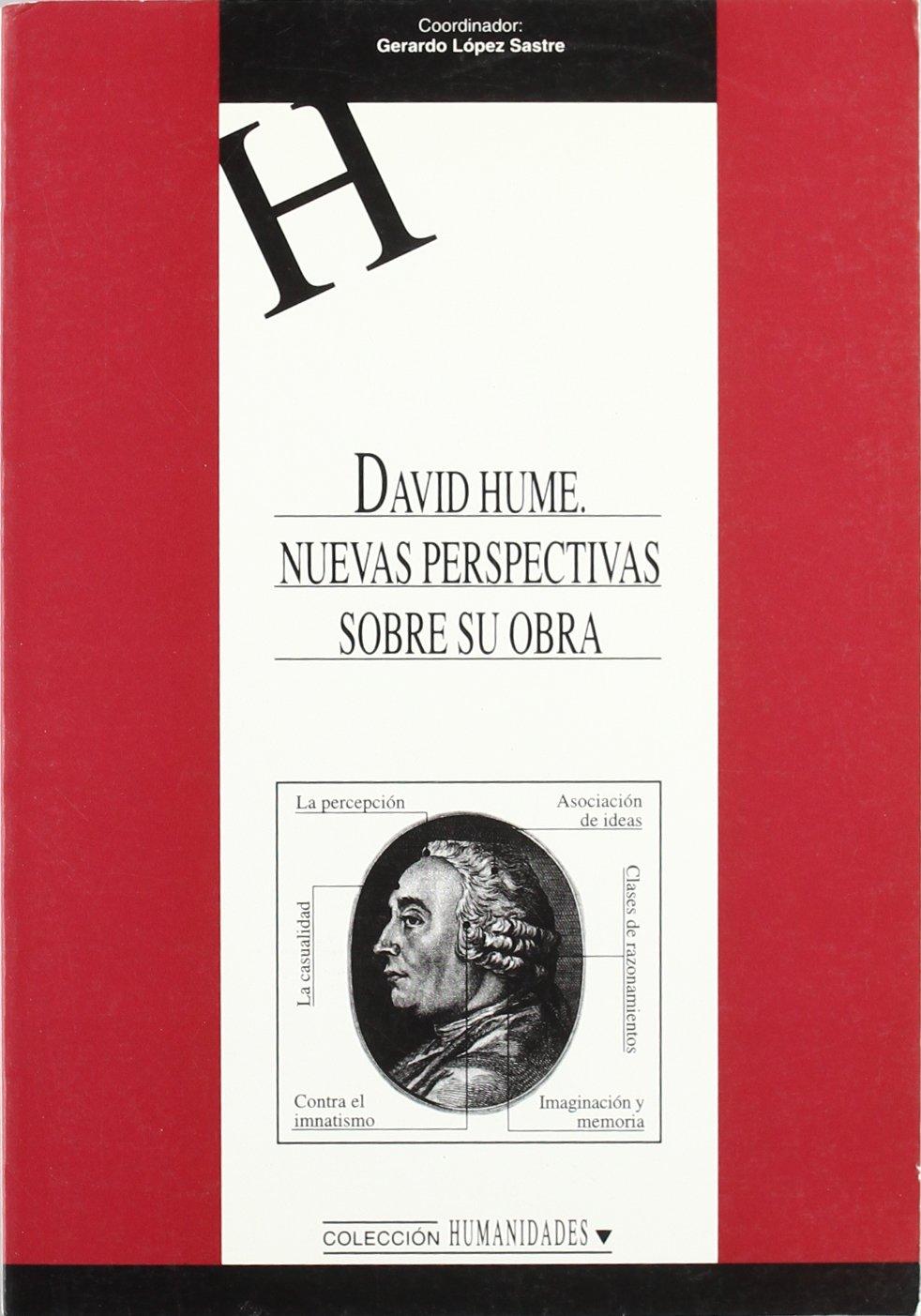 David Hume. Nuevas perspectivas sobre su obra. HUMANIDADES: Amazon.es: Gerardo López Sastre: Libros