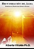 Recuperación De Alma: Enmendar El Pasado Para Sanar El Futuro