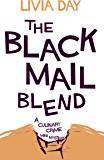 The Blackmail Blend (Cafe La Femme Culinary Crime Mysteries Book 3)
