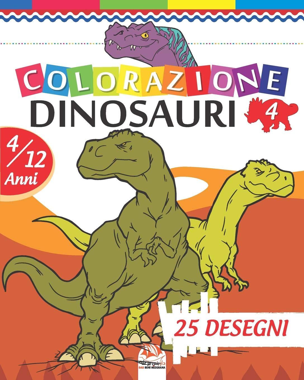 Colorazione Dinosauri 4 Libro Da Colorare Per Bambini Da 4 A 12