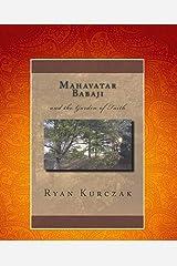 Mahavatar Babaji: and the Garden of Faith Kindle Edition