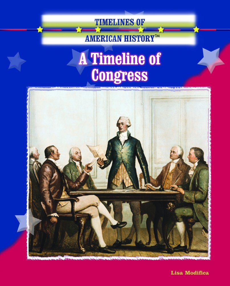 A Timeline of Congress (Timelines of American History)