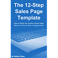 The 12-Step Sales Page Template: How to Write the Perfect Sales Page (Even If You're Not a Copywriter)