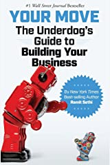 Your Move: The Underdog's Guide to Building Your Business Paperback