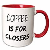 3dRose 218481_5 Coffee Is For Closers Two Tone Red