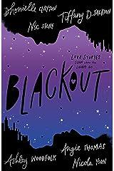 Blackout: The irresistible blockbuster YA romance of summer 2021, by six bestselling, award-winning authors Kindle Edition