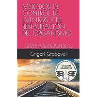 Métodos de Control de Eventos Y de Restauración del Organismo: Por Medio de la Concentración de la Conciencia En Varios Objetos de la Realidad
