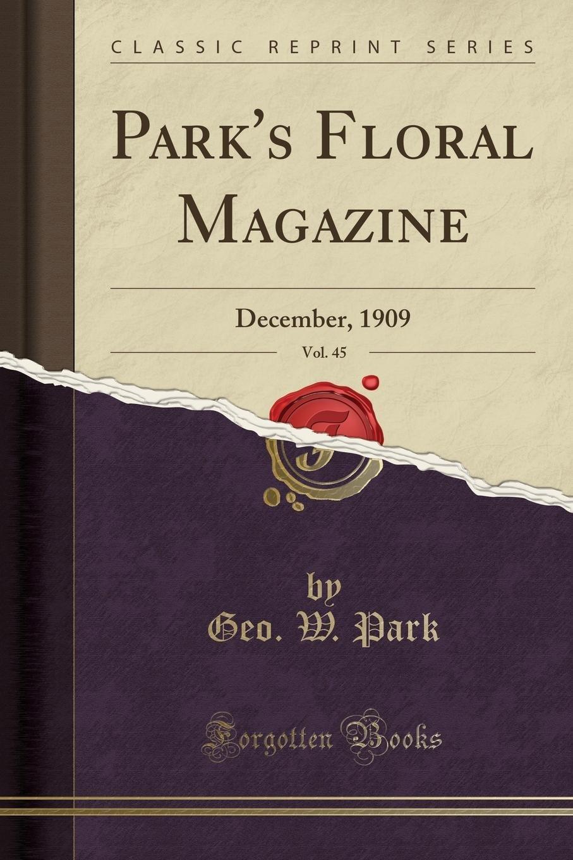 Read Online Park's Floral Magazine, Vol. 45: December, 1909 (Classic Reprint) ebook