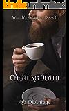 Cheating Death (Wraith's Rebellion Book 2)