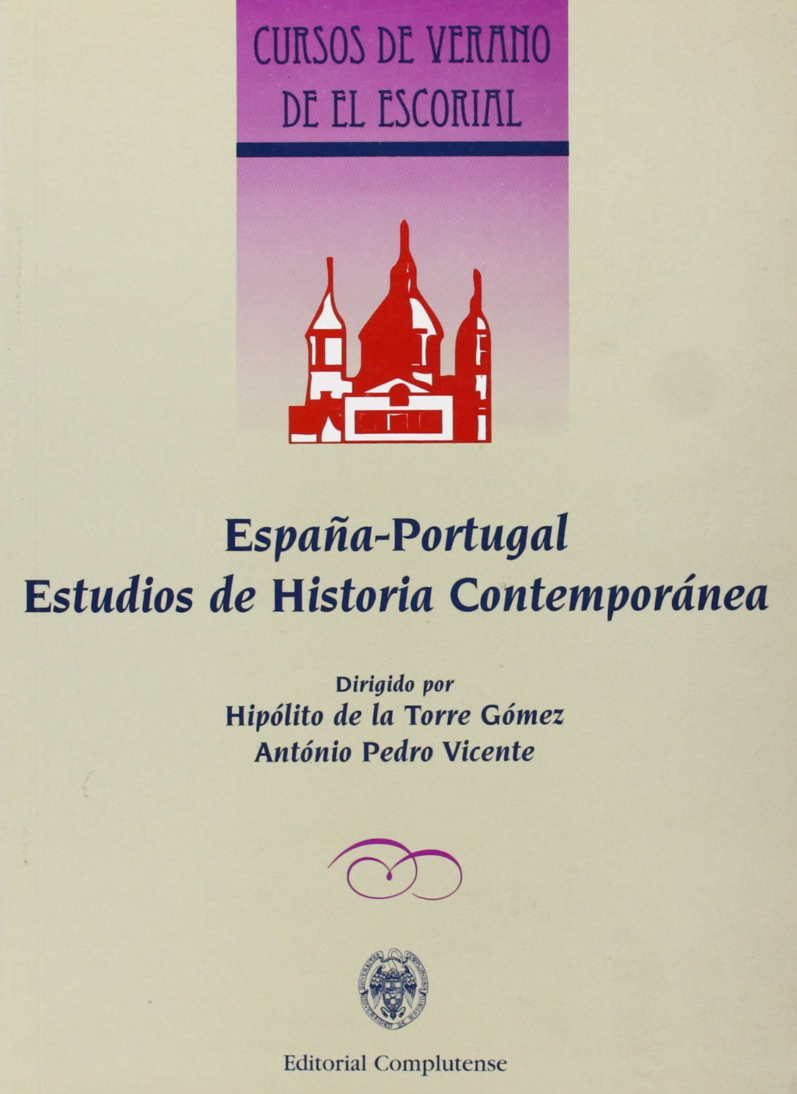 España-Portugal. Estudios de historia contemporánea Cursos de verano: Amazon.es: Torre, Hipólito de la: Libros