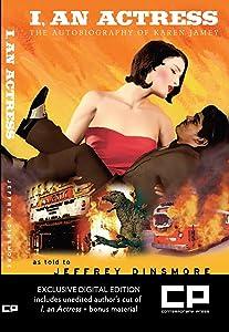 I, an Actress: The Autobiography of Karen Jamey: As told to Jeffrey Dinsmore