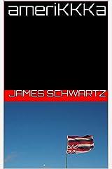 ameriKKKa Kindle Edition