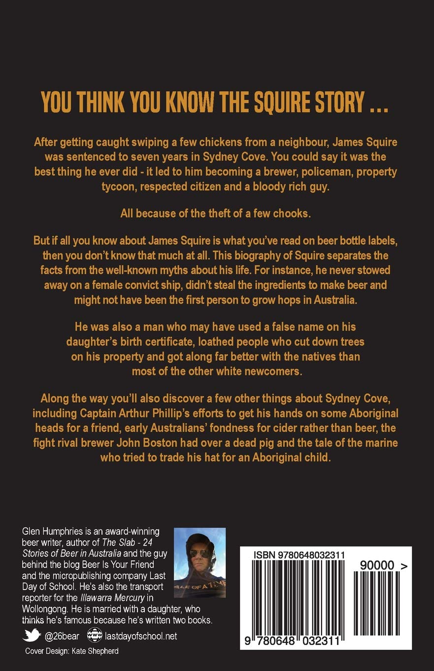 James Squire: The Biography: Amazon co uk: Glen Humphries