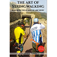 The Art of StringWalking: Barebow Field and 3D Archery (English Edition)