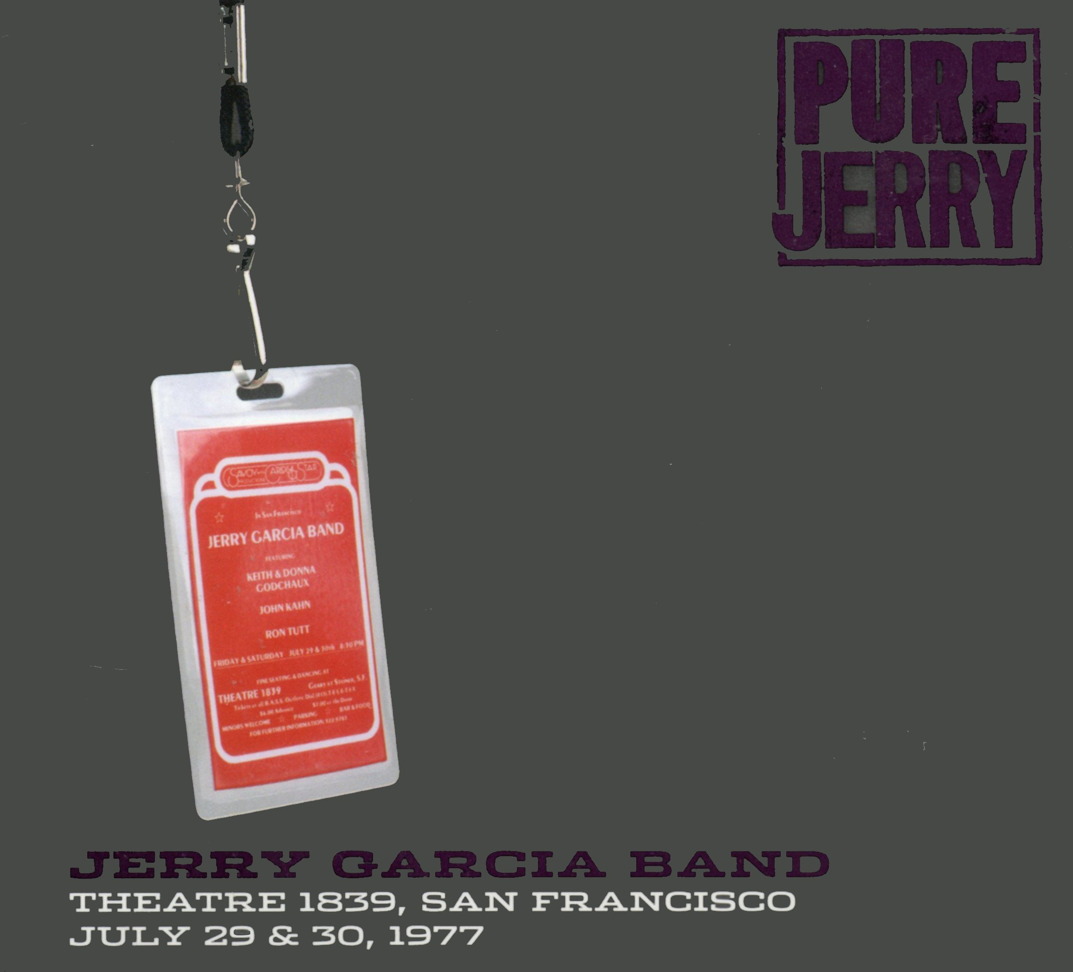 Pure Jerry: Theatre 1839, San Francisco, July 29 & 30, 1977