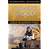 Love Notes to God: An American Woman's Profound Impact on Worship in the French-Speaking World (International Adventures…