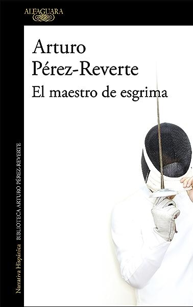 El maestro de esgrima eBook: Pérez-Reverte, Arturo: Amazon.es: Tienda Kindle