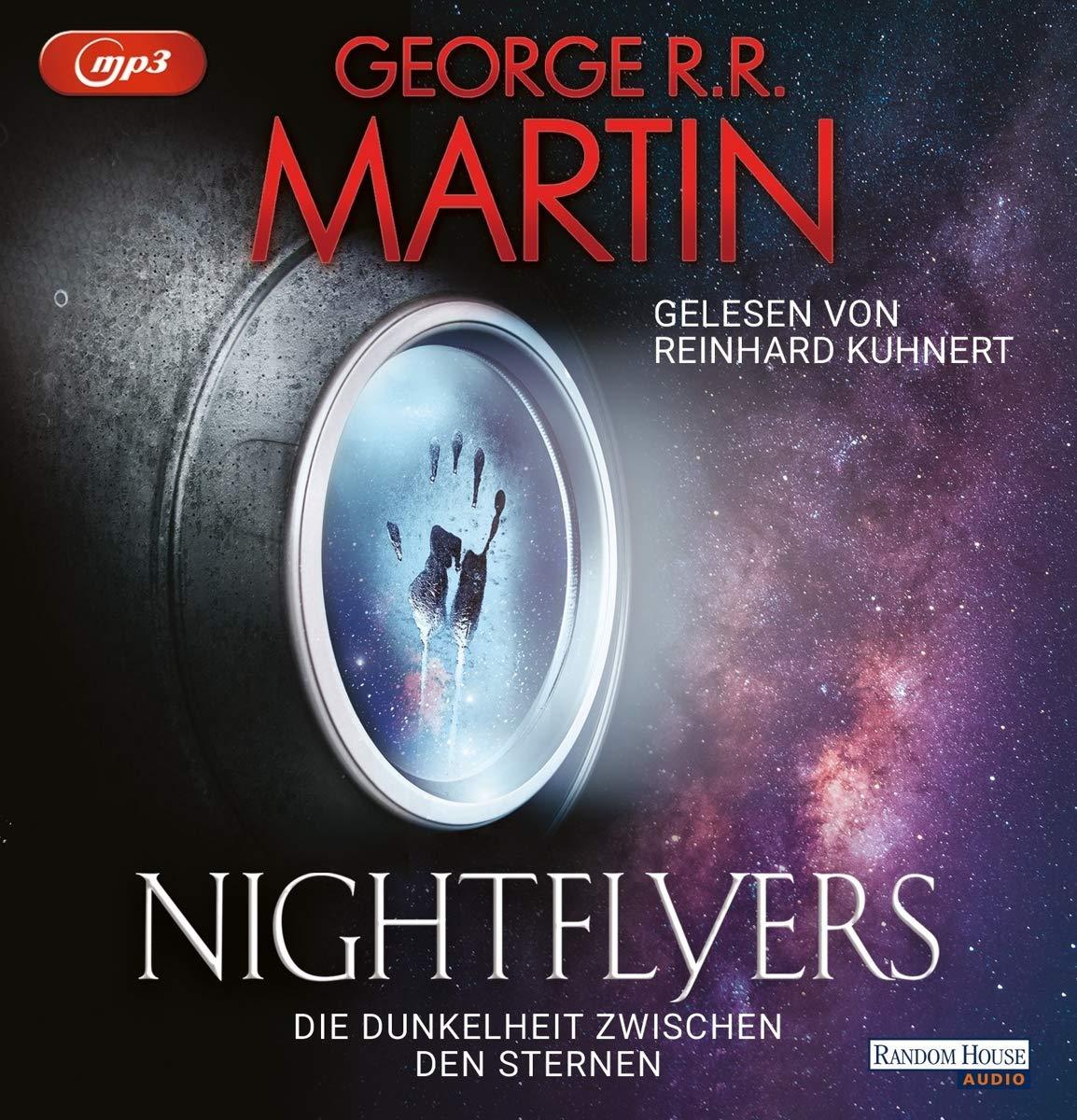 Nightflyers: Die Dunkelheit zwischen den Sternen Hörkassette – Audiobook, MP3 Audio, Ungekürzte Ausgabe George R.R. Martin Reinhard Kuhnert Maike Würz Random House Audio