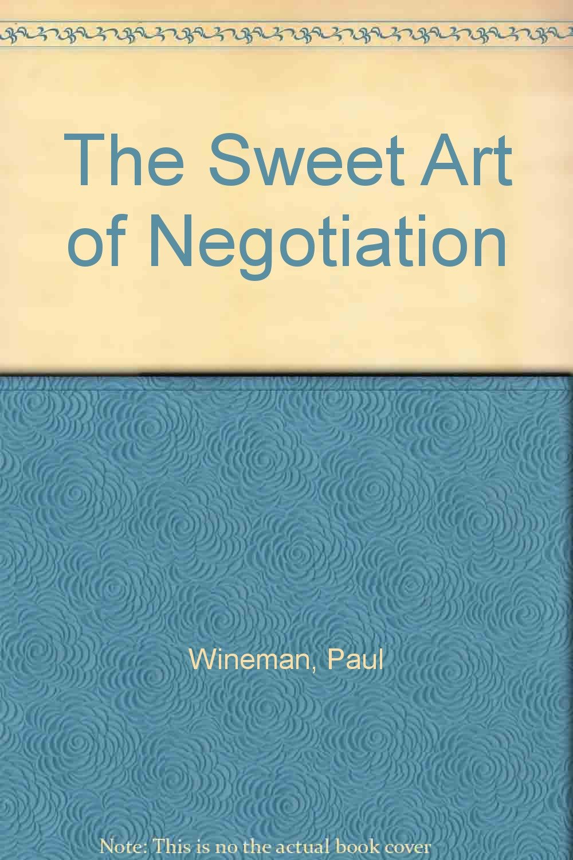 The Sweet Art of Negotiation: Paul Wineman: 9781929562039: Amazon ...