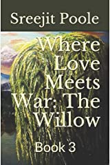 Where Love Meets War: The Willow: Book 3 Paperback