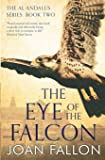 The Eye of the Falcon (The al-Andalus series) (Volume 2)