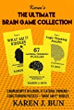 The Ultimate Brain Game Collection: 3 Manuscripts In A Book, 67 Lateral Thinking + Logic Thinking Puzzles + What Am I? Riddles
