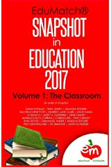 EduMatch Snapshot in Education (2017): Volume 1: The Classroom Paperback