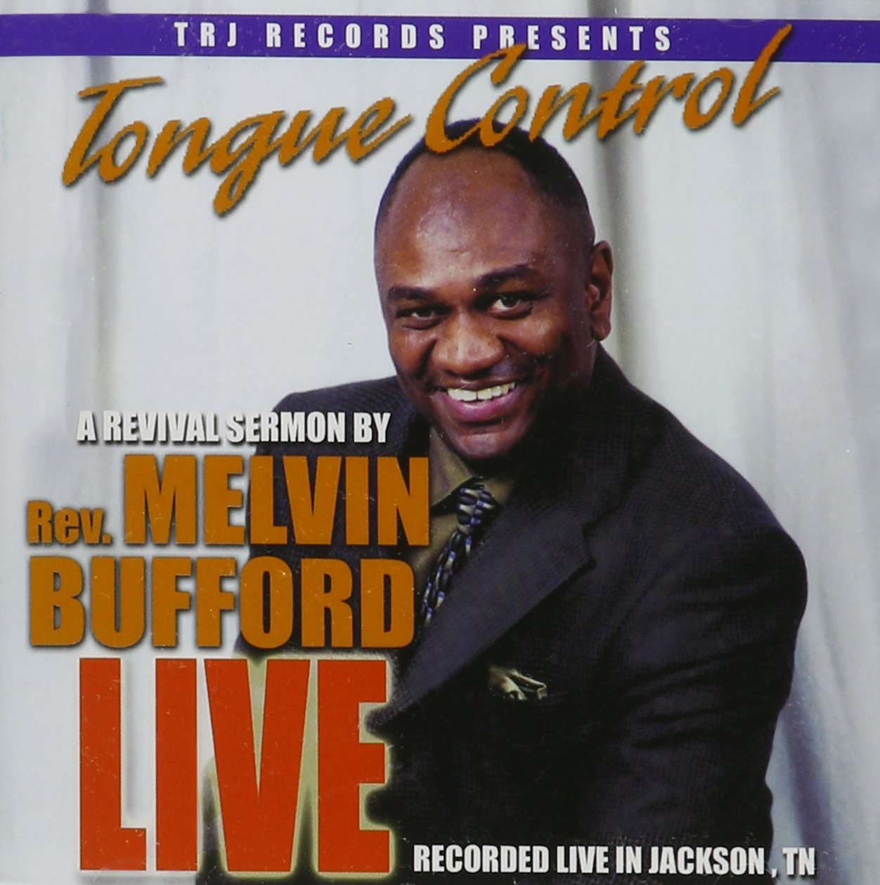 Tongue Control: Recorded Live In Jackson, TN by T-Jaye Records