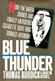 Blue Thunder: How the Mafia Owned and Finally Murdered Cigarette Boat King Donald Aronow